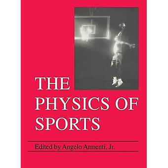 The Physics of Sports by Armenti & Angelo Jr.