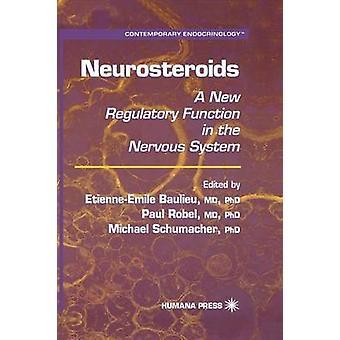 Neurosteroids A nieuwe regelgevende functie in het zenuwstelsel door Baulieu & EtienneEmile