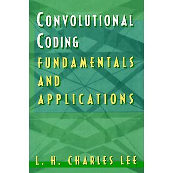 Convolutional Coding Fundamentals and Applications by Lee & L. H. Charles