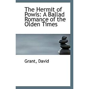 The Hermit of Powis A Ballad Romance of the Olden Times by David & Grant