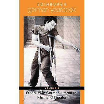 Edinburgh German Yearbook 4 Disability in German Literature Film and Theater by Joshua & Eleoma