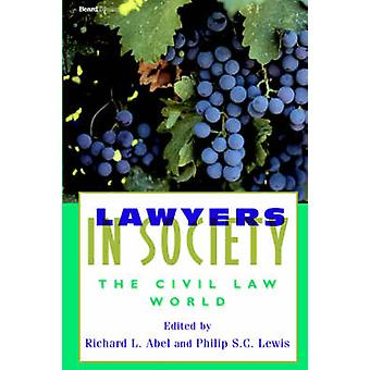 Lawyers in Society The Civil Law World by Abel & Richard & L.