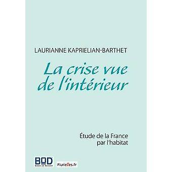 La crise vue de lintrieurtude de la France par lhabitat by KaprielianBarthet & Laurianne