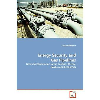 Energy Security and Gas Pipelines by zdemir & Volkan