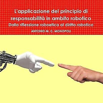 L'Applicazione Del Principio Di Responsabilita in Ambito Robotico by