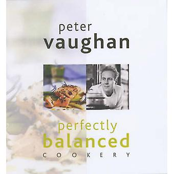 Naturally Balanced Cooking by Peter Vaughan - 9780572028268 Book