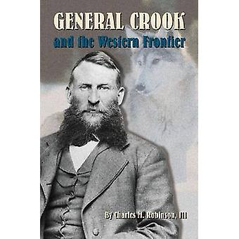 General Crook and the Western Frontier by Charles M. Robinson - 97808