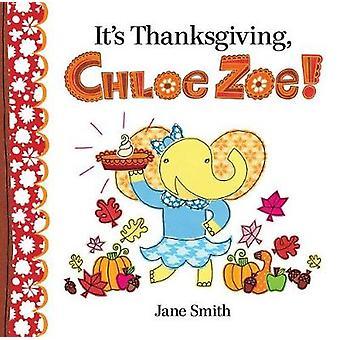 It's Thanksgiving - Chloe Zoe! by Jane Smith - 9780807512128 Book