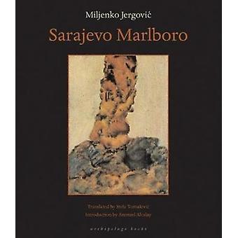 Sarajevo Marlboro by Miljenko Jergovic - Stela Tomasevic - 9780972869