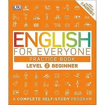 English for Everyone - Level 2 - Beginner - Practice Book by DK Publish