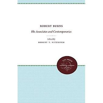 Robert Burns - His Associates and Contemporaries by Robert T. Fitzhugh