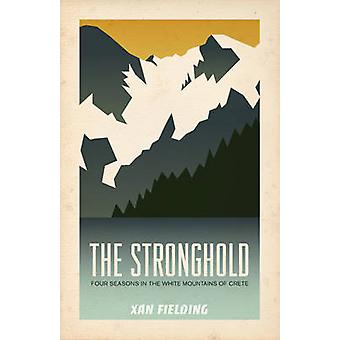 Stronghold - Four Seasons in the White Mountains of Crete by Xan Field
