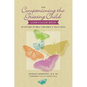 Companioning the Grieving Child Curriculum Book - Activities to Help C