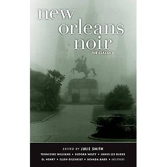 New Orleans Noir - The Classics by Julie Smith - 9781617753848 Book