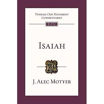 Isaiah - An Introduction and Commentary by J.A. Motyer - 9781844743346