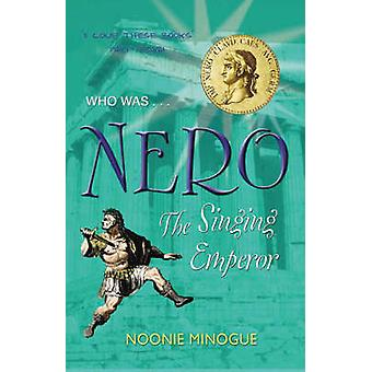 Nero - The Singing Emperor by Noonie Minogue - 9781904977117 Book