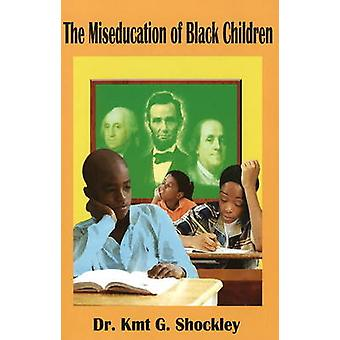 The Miseducation of Black Children by G. Shockley - 9781934155127 Book