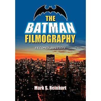 La filmographie de Batman (2e édition) par Mark S. Reinhart - 9780786468