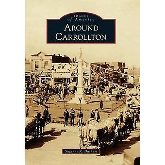 Around Carrollton by Suzanne K Durham - 9780738591421 Book