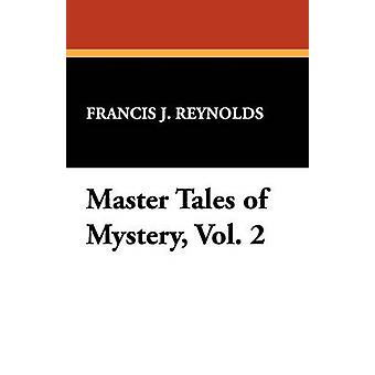 Master Tales of Mystery Vol. 2 by Reynolds & Francis J.