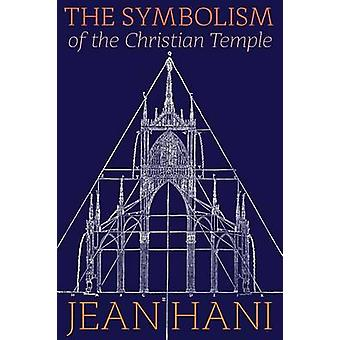 The Symbolism of the Christian Temple by Hani & Jean