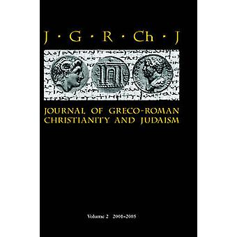Journal of GrecoRoman Christianity and Judaism 2 20012005 by Porter & Stanley E.