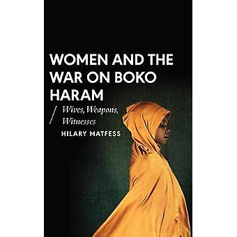 Women and the War on Boko Haram by Hilary Matfess