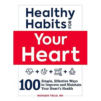 Healthy Habits for Your Heart by Monique Tello