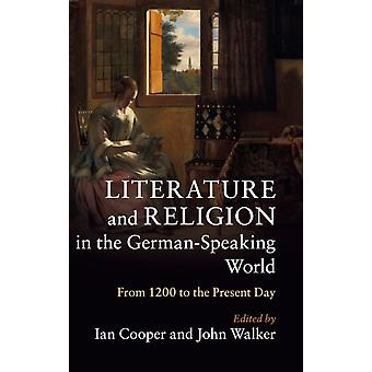 Literature and Religion in the GermanSpeaking World by Ian Cooper