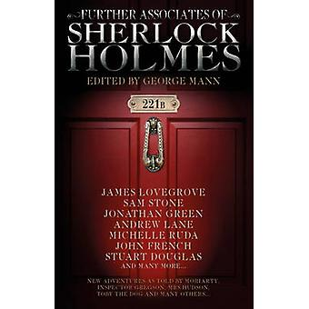 Further Associates of Sherlock Holmes by George Mann