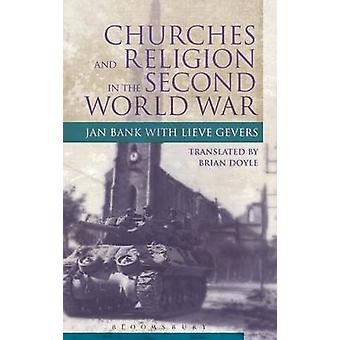 Churches and Religion in the Second World War by Bank & Jan