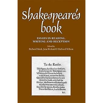 Shakespeares Book by Edited by Richard Meek & Edited by Jane Rickard & Edited by Richard Wilson