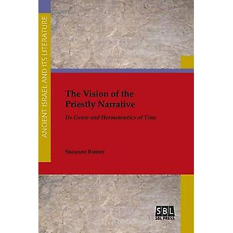 The Vision of the Priestly Narrative Its Genre and Hermeneutics of Time by Boorer & Suzanne