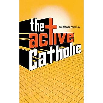 Active Catholic by Palau & Gabriel
