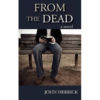 From the Dead by Herrick & John