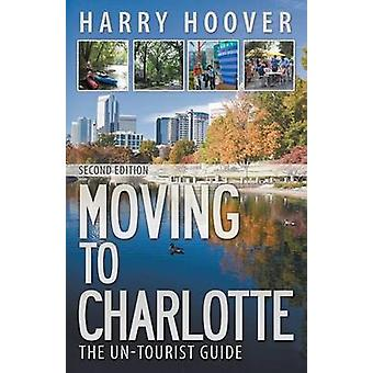 Moving to Charlotte The UnTourist Guide by Hoover & Harry