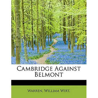 Cambridge Against Belmont by Wirt. & Warren & William