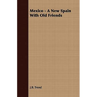 Mexico  A New Spain With Old Friends by Trend & J.B.