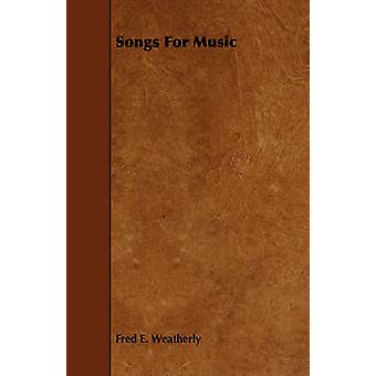 Songs for Music by Weatherly & Fred E.