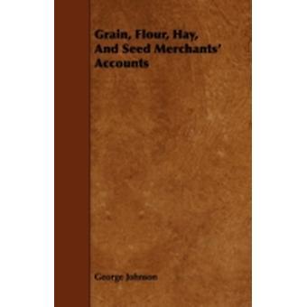 Grain Flour Hay and Seed Merchants Accounts by Johnson & George
