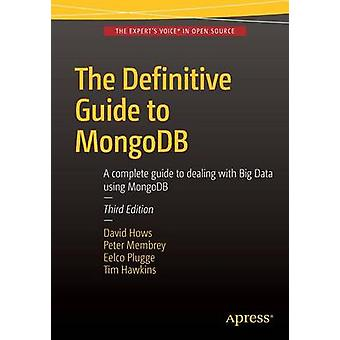 The Definitive Guide to MongoDB by Plugge & EelcoHows & DavidMembrey & PeterHawkins & Tim