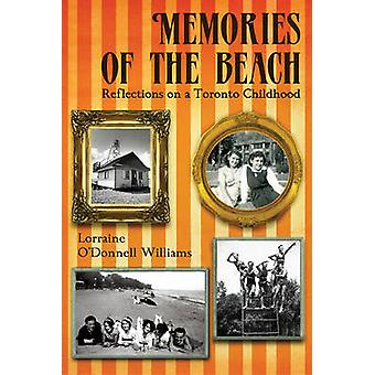 Memories of the Beach Reflections on a Toronto Childhood by ODonnell Williams & Lorraine