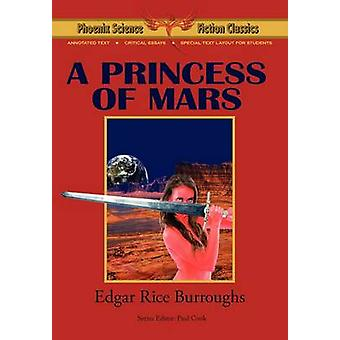 A Princess of Mars  Phoenix Science Fiction Classics with Notes and Critical Essays by Burroughs & Edgar Rice