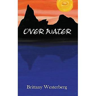 Over Water by Westerberg & Brittany