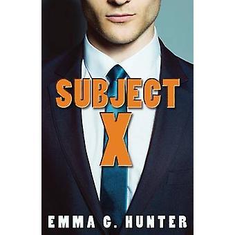 Subject X by Hunter & Emma G