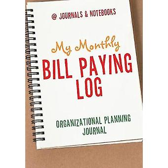 My Monthly Bill Paying Log Organizational Planning Journal by Journals Notebooks