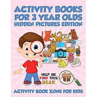 Activity Books For 3 Year Olds Hidden Pictures Edition by Activity Book Zone for Kids