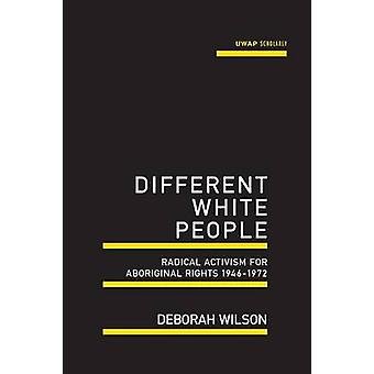 Different White People Radical Activism for Aboriginal Rights 194617972 by Wilson & Deborah