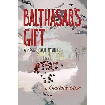 Balthasars Gift. a Maggie Cloete Mystery by Otter & Charlotte