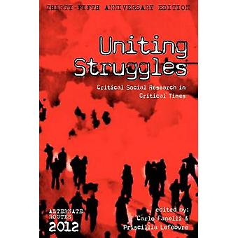 Uniting Struggles Critical Social Research in Critical Times by Fanelli & Carlo